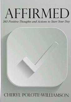 Affirmed: 365 Days of Positive Thoughts and Actions to Start Your Day by Cheryl Polote-Williamson