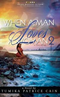 When a Man Loves a Woman 2: A Love Divine by Tumika Patrice Cain