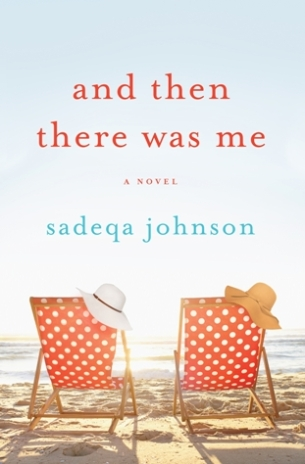 And Then There Was Me by Sadeqa Johnson