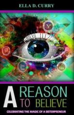A Reason to Believe by Ella D. Curry