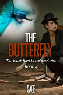 Butterfly: Novel by Sage (4th Book- Black Bird Detective Series)