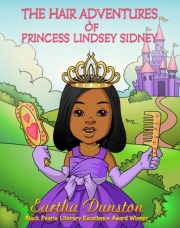 The Hair Adventures of Princess Lindsey Sidney by Eartha Dunston
