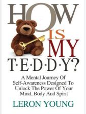 """How is My """"T.E.D.D.Y"""" ? by Leron Young"""