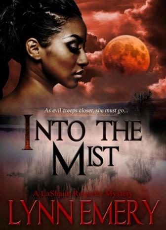 Into The Mist (LaShaun Rousselle Mysteries Book 4) by Lynn Emery