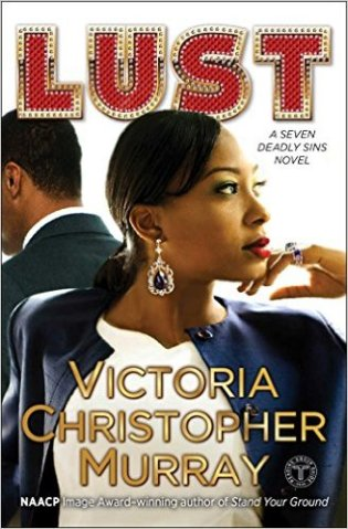 Lust: A Seven Deadly Sins Novel by Victoria Christopher Murray
