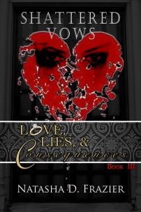 Shattered Vows: Love, Lies & Consequences Book 3 by Natasha Frazier