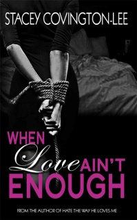 When Love Ain't Enough by Stacey Covington-Lee