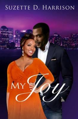 My Joy (California Love Book 1) by Suzette D. Harrison