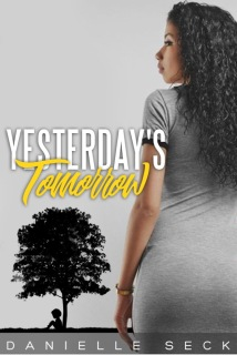 Yesterday's Tomorrow by Danielle Seck