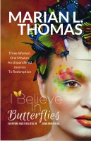 I Believe in Butterflies by Marian L. Thomas