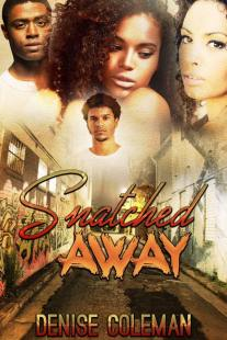 Snatched Away by Denise R. Coleman