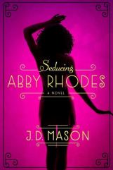 Seducing Abby Rhodes by J.D. Mason