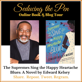 The Supremes Sing the Happy Heartache Blues: A Novel by Edward Kelsey Moore