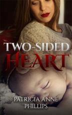Two-Sided Heart by Patricia Anne Phillips