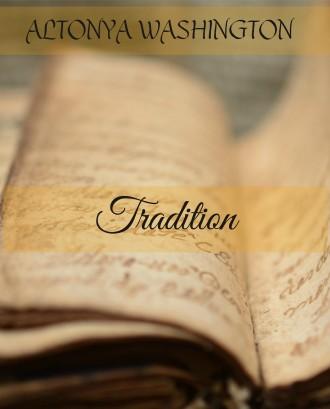 Tradition by AlTonya Washington