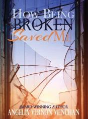 HOW BEING BROKEN SAVED ME