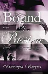 Bound by Passion by Makayla Smyles